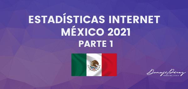 Estadísticas Internet México Parte 1