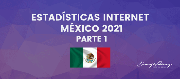 Estadisticas Internet México 2021_Parte 1